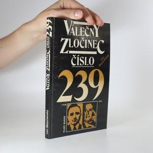 náhled knihy - Válečný zločinec číslo 239. Nacističtí zločinci a jejich američtí ochránci.