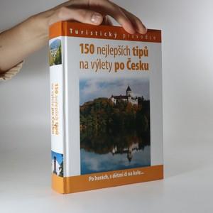 náhled knihy - 150 nejlepších tipů na výlety po Česku