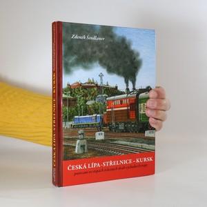 náhled knihy - Česká Lípa - Střelnice - Kursk. Putování ve stopách železných drah východní Evropy