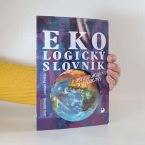 náhled knihy - Ekologický slovník terminologický a výkladový