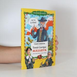 náhled knihy - Tomáš Garrigue Masaryk očima slečny Alice a mistra Viktora