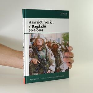 náhled knihy - Američtí vojáci v Bagdádu 2003-2004