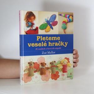 náhled knihy - Pleteme veselé hračky. 25 veselých a hravých nápadů