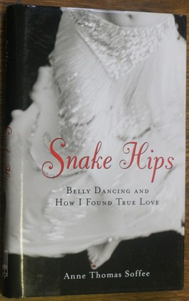 náhled knihy - Snake Hips, Belly dancing and how I found true love