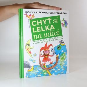 náhled knihy - Chyť si lelka na udici. Hravá knížka pohádek, veršů a nápadů pro malé školáky