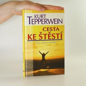náhled knihy - Cesta ke štěstí. Dnes, zítra a navždy