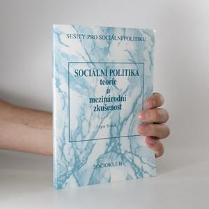 náhled knihy - Sociální politika. Teorie a mezinárodní zkušenost