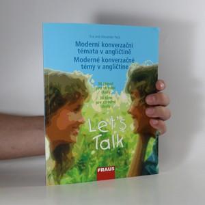 náhled knihy - Moderní konverzační témata v angličtině. Let's talk. 36 témat pro střední školy