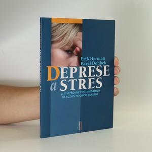 náhled knihy - Deprese a stres. Vliv nepříznivé životní události na rozvoj psychické poruchy