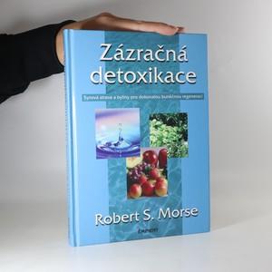 náhled knihy - Zázračná detoxikace. Syrová strava a byliny pro dokonalou buněčnou regeneraci