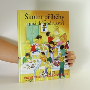 náhled knihy - Školní příběhy a jiná dobrodružství (První čtení s velkými písmeny)