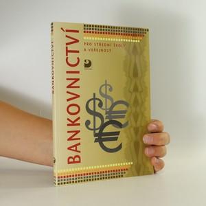 náhled knihy - Bankovnictví pro střední školy a veřejnost