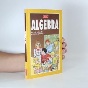 náhled knihy - Algebra pro žáky 5. - 9. tříd ZŠ, studenty víceletých gymnázií a třídy s rozšířenou výukou matematiky