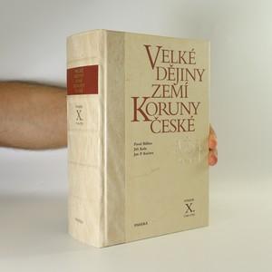 náhled knihy - Velké dějiny zemí Koruny české. 10., Svazek X. 1740-1792