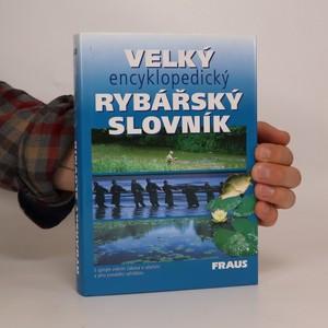 náhled knihy - Velký encyklopedický rybářský slovník