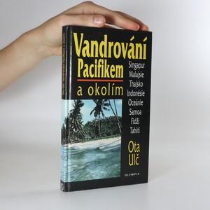 náhled knihy - Vandrování Pacifikem a okolím. Singapur, Malajsie, Thajsko, Indonésie, Oceánie, Samoa, Fidži, Tahiti.