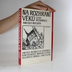 náhled knihy - Na rozhraní věků. Cesty reformace.