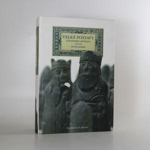 náhled knihy - Velké postavy západního myšlení. Slovník myslitelů