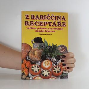 náhled knihy - Z babiččina receptáře. Vaříme, pečeme, zavařujeme, domácí lékárna