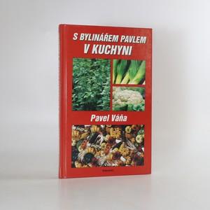 náhled knihy - S bylinářem Pavlem v kuchyni