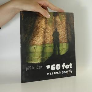 náhled knihy - *60 fot v časech pravdy (podpis autora)