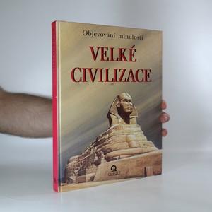 náhled knihy - Velké civilizace. Objevování minulosti