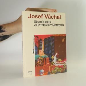 náhled knihy - Josef Váchal. Sborník textů ze sympozia v Klatovech 27.-28. října 2006