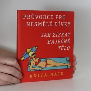 náhled knihy - Průvodce pro nesmělé dívky. Jak získat báječné tělo