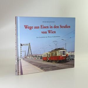 náhled knihy - Wege aus Eisen in den Straßen von Wien