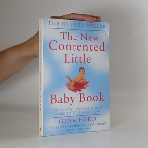 náhled knihy - The new contented little baby book. The secret to calm and confident parenting from one of the world's top maternity nurses