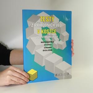 náhled knihy - Testy z přírodních věd. Matematika, fyzika, chemie, biologie