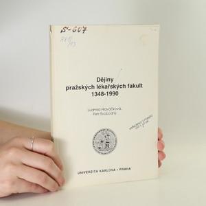 náhled knihy - Dějiny pražských lékařských fakult 1348-1990