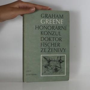 náhled knihy - Honorární konzul. Doktor Fisher ze Ženevy aneb večírek s třaskavinou