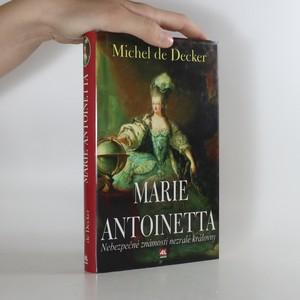 náhled knihy - Marie Antoinetta. Životní příběh francouzské královny