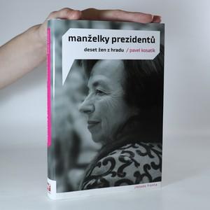 náhled knihy - Manželky prezidentů. Deset žen z Hradu