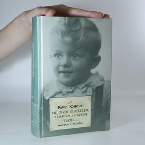 náhled knihy - Můj život s Hitlerem, Stalinem a Havlem. Svazek I