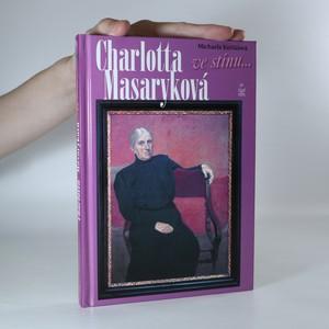 náhled knihy - Charlotta Masaryková ve stínu...