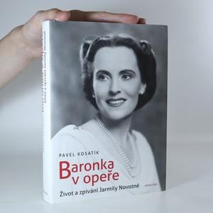 náhled knihy - Baronka v opeře. Život a zpívání Jarmily Novotné
