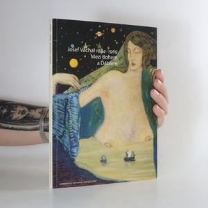 náhled knihy - Josef Váchal 1884-1969 - Mezi Bohem a Ďáblem