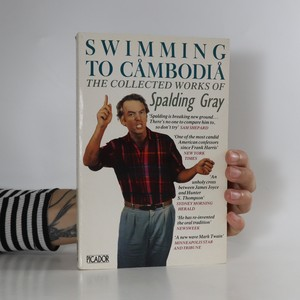 náhled knihy - Swimming to Cambodia. The collected works of Spalding Gray
