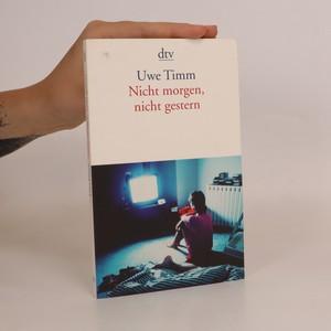 náhled knihy - Nicht morgen, nicht gestern