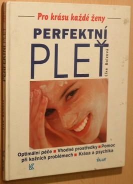 náhled knihy - Perfektní pleť : optimální péče, vhodné prostředky, pomoc při kožních problémech, krása a psychika