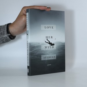 náhled knihy - Love Her Wild. Poems
