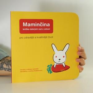 náhled knihy - Maminčina knížka dobrých rad o zdraví. Pro zdravější a kvalitnější život
