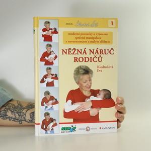 náhled knihy - Něžná náruč rodičů. Moderní poznatky o významu správné manipulace s novorozencem a malým dítětem (včetně CD)