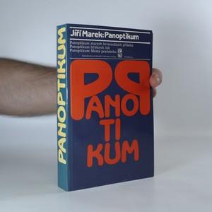 náhled knihy - Panoptikum starých kriminálních příběhů. Panoptikum hříšných lidí. Panoptikum Města pražského