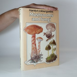 náhled knihy - Mushrooms and fungi. Hamlyn colour guides
