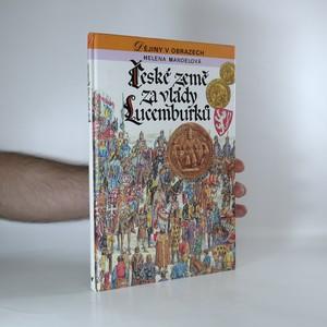 náhled knihy - České země za vlády Lucemburků. Zrození zemí Koruny české