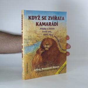 náhled knihy - Když se zvířata kamarádí. Příběhy o citovém životě psů, slonů, medvědů, opic, hrochů, ptáků i much
