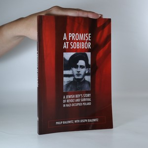 náhled knihy - A Promise at Sobibór. A Jewish Boy's Story of Revolt and Survival in Nazi-Occupied Poland